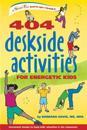 404 Deskside Activities for Energetic Kids