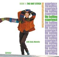 Knitting Experience: Book 1 The Knit Stitch