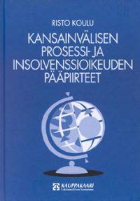 Kansainvälisen prosessi- ja insolvenssioikeuden pääpiirteet