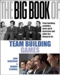 Big book of team building: quick, fun activities for building morale, commu