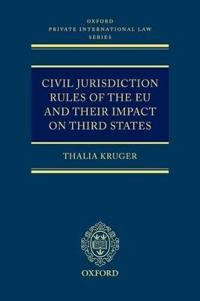 Civil Jurisdiction Rules Of The Eu And Their Impact On Third States