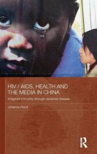 HIV/AIDS, Health and the Media in China