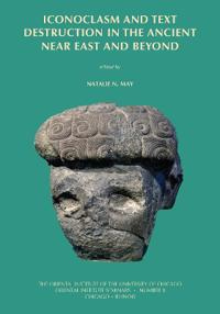Iconoclasm and Text Destruction in the Ancient Near East and Beyond