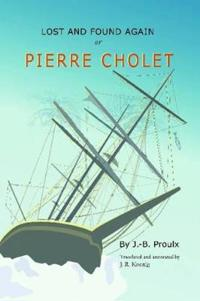 Lost and Found Again, Or, Pierre Cholet
