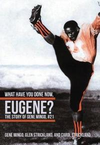 What Have You Done Now, Eugene?