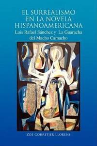 El Surrealismo en la Novela Hispanoamericana