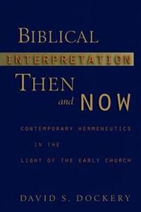 Biblical Interpretation Then and Now
