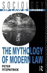 The Mythology of Modern Law