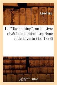 Le Tao-Te-Hing, Ou Le Livre Revere de la Raison Supreme Et de la Vertu, (Ed.1838)