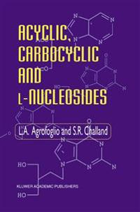 Acyclic, Carbocyclic and L-Nucleosides