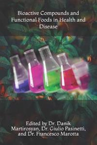 Bioactive Compounds and Functional Foods in Health and Disease