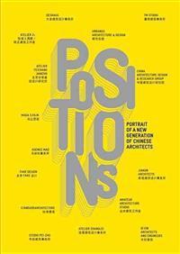 Positions: Portrait D'Une Nouvelle Generation D'Architects Chinois