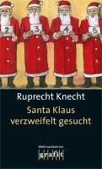 Knecht, R: Santa Klaus verzweifelt gesucht