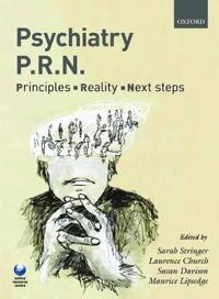 Psychiatry P.R.N.: Principles, Reality, Next Steps