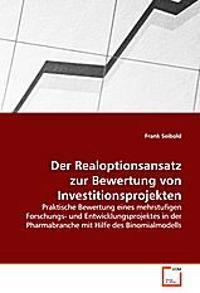 Der Realoptionsansatz zur Bewertung vonInvestitionsprojekten
