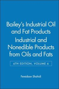 Bailey's Industrial Oil and Fat Products, Industrial and Nonedible Products from Oils and Fats