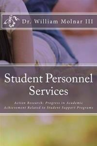 Student Personnel Services: Action Research: Progress in Academic Achievement Related to Student Support Programs