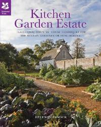 Kitchen Garden Estate: Traditional Country-House Techniques for the Modern Gardener or Smallholder