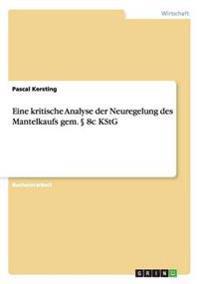 Eine Kritische Analyse Der Neuregelung Des Mantelkaufs Gem. 8c Kstg