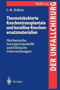 Thermoinkubierte Knochentransplantate und Koralline Knochenersatzmaterialien