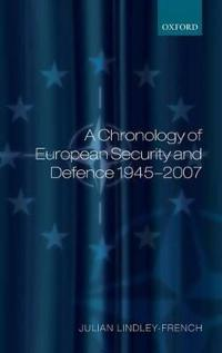 A Chronology of European Security & Defence, 1945-2007