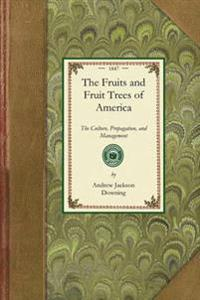 The Fruits and Fruit Trees of America