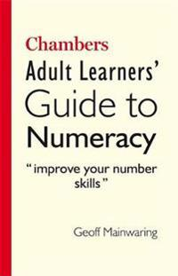 Chambers adult learners guide to numeracy