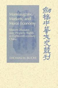 Manslaughter, Markets, And Moral Economy