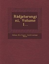 Râdjataranginî, Volume 1...