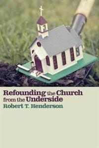 Refounding the Church from the Underside