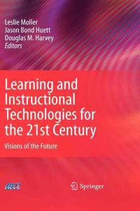 Learning and Instructional Technologies for the 21st Century