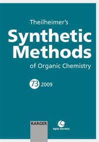 Theilheimer's Synthetic Methods of Organic Chemistry 73/2009