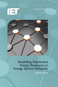 Modelling Distributed Energy Resources in Energy Service Networks