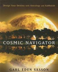 Cosmic navigator - design your destiny with astrology and kabbalah