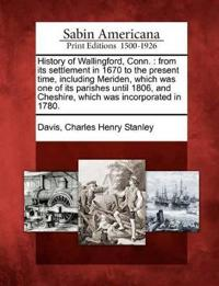 History of Wallingford, Conn.