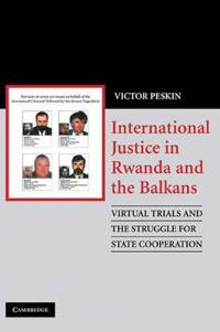 International Justice in Rwanda and the Balkans