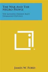 The War and the Negro People: The Japanese Darker Race Demagogy Exposed
