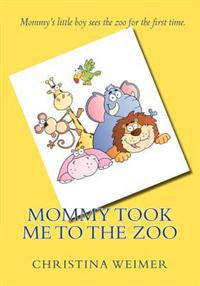 Mommy Took Me to the Zoo