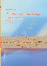 Introduktion til procesforbedringer og procesledelse