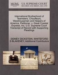 International Brotherhood of Teamsters, Chauffeurs, Warehousemen and Helpers of America, Petitioner, V. Great Coastal Express, Inc. U.S. Supreme Court Transcript of Record with Supporting Pleadings