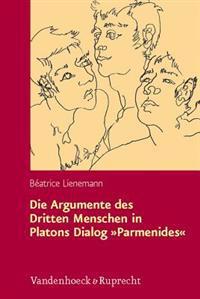 Die Argumente Des Dritten Menschen in Platons Dialog Parmenides