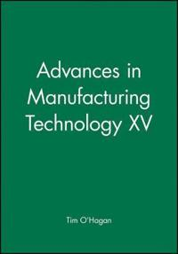 Advances in Manufacturing Technology XV