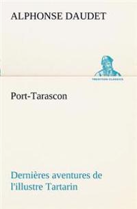 Port-Tarascon Dernieres Aventures de L'Illustre Tartarin