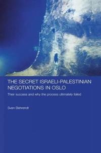 The Secret Israeli Palestinian Negotiations in Oslo