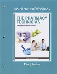 Lab Manual and Workbook for The Pharmacy Technician