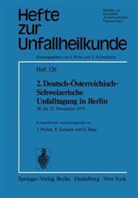 2. Deutsch-Osterreichisch-Schweizerische Unfalltagung in Berlin