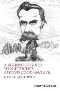 A Beginner's Guide to Nietzsche's Beyond Good and Evil