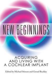 New Beginnings: Acquiring and Living with a Cochlear Implant