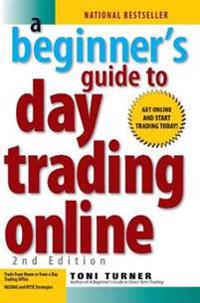 A Beginner's Guide To Day Trading Online 2nd Edition