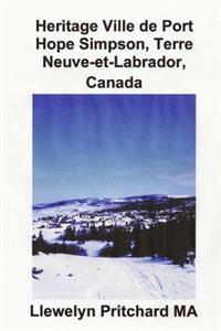 Heritage Ville de Port Hope Simpson, Terre-Neuve-Et-Labrador, Canada: Port Hope Simpson Mysteries